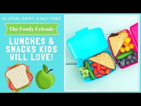 LUNCH & SNACK IDEAS KIDS WILL LOVE    Gluten Free, Dairy Free   The Foody Friends   Episode #29