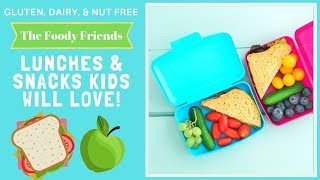 Lunch & Snack Ideas Kids Will Love  | Gluten Free, Dairy Free | The Foody Friends | Episode #29