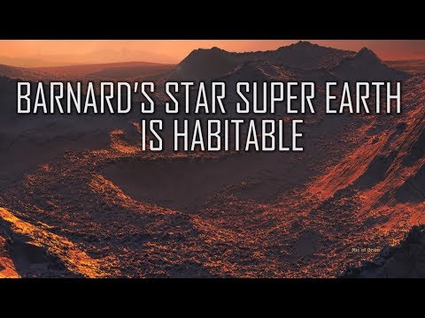 BARNARD'S STAR SUPER EARTH IS HABITABLE