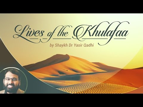 Lives of the Khulafaa (22): Uthman ibn 'Affan - Blessings and Early Caliphate (Part 3)