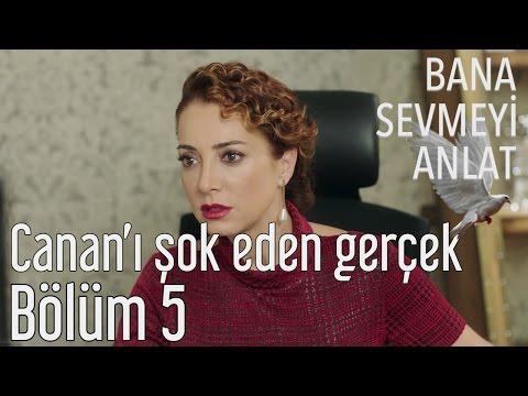 Bana Sevmeyi Anlat 5. Bölüm - Canan'ı Şoke Eden Gerçek!