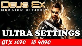 Deus Ex Mankind Divided (Ultra Settings) | GTX 1070 + i5 4690 [1080p 60fps]