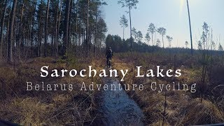 Adventure Cycling Belarus  - Nature Reserve Sarochany Lakes