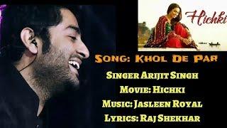 Khol De Par   Arijit Singh   Hichki Movie 2018   Hichki Song   Arijit Singh Live   Full Song   2018