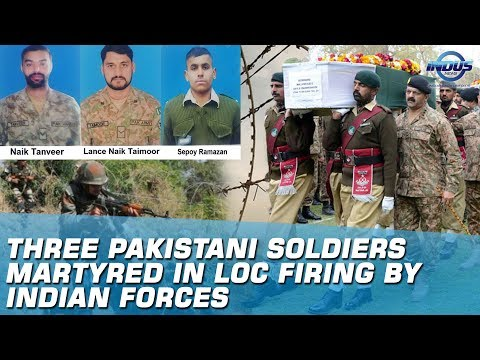 Three Pakistani Soldiers Martyred In LOC Firing By Indian Forces   Indus News