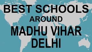 Best Schools around Madhu Vihar Delhi   CBSE, Govt, Private, International   Edu Vision