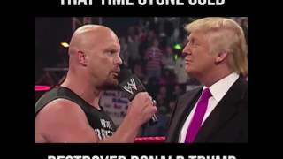Watch Trump get his ass Kicked by Stone Cold Steve Austine