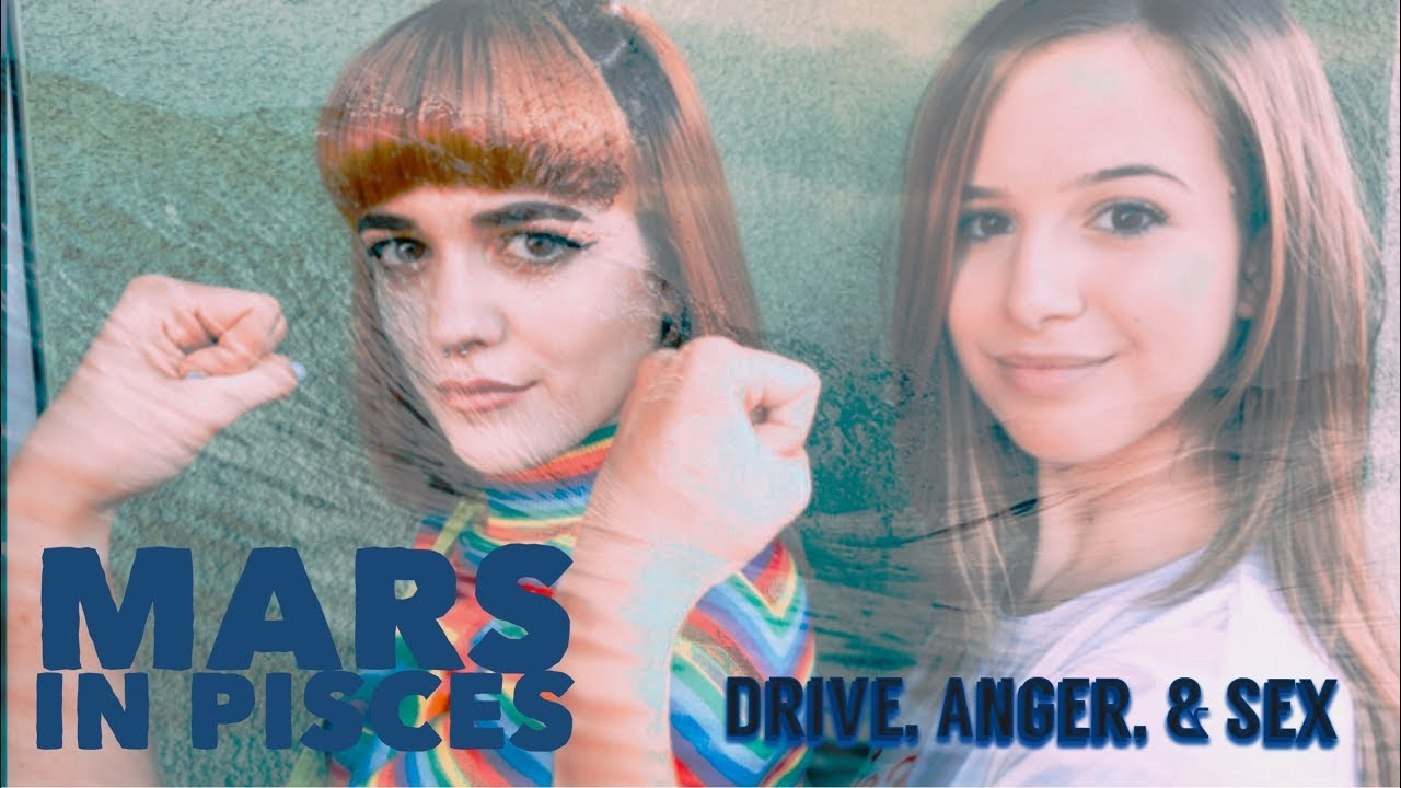 Mars in Pisces: Drive, Anger, & Sex