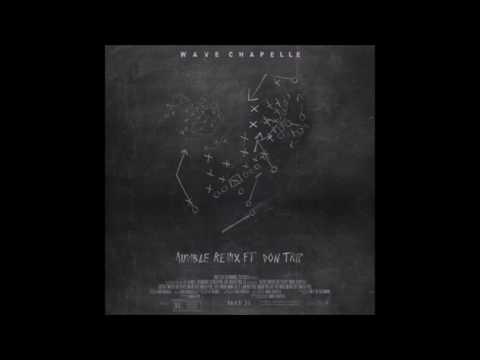 Wave Chapelle - Audible (remix) ft  Don Trip