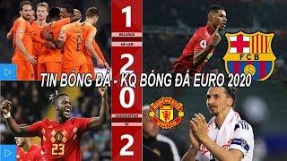 Tin bóng đá 14/10|KQ Euro Hà Lan vất vả,Đức Bỉ thắng lớn - Barca liên hệ Rashford thay thế Suarez