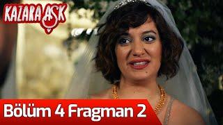 Kazara Aşk 4. Bölüm 2. Fragman