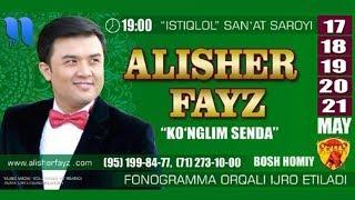 Скачать Alisher Fayz Ko Nglim Senda Nomli Konsert Dasturi 2017