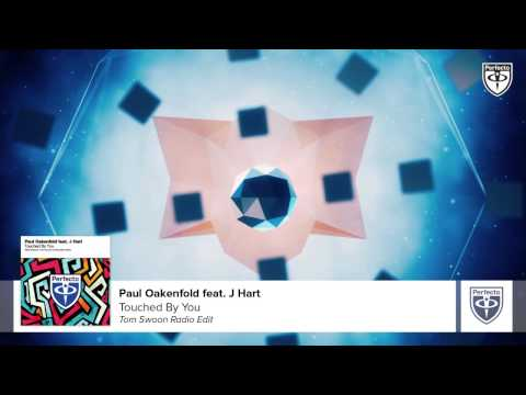 Paul Oakenfold Feat. J. Hart - Touched By You (Tom Swoon Remix)