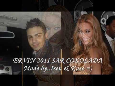 ERVIN 2011 NEW Song 2012 - Sar Cokolada Gudli .wmv