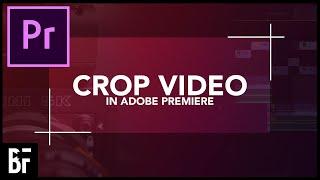 How To Crop Viḋeo In Premiere Pro - Adobe Premiere Crop