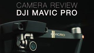 DJI Mavic Pro | Camera Review + downloadable Footage | 2 of 3