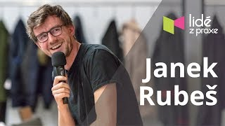 Janek Rubeš - The honest guide | LIDÉ Z PRAXE