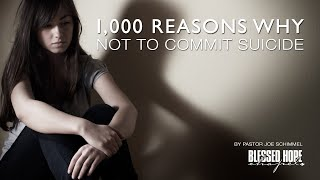 1,000 Reasons Why Not To Commit Suicide