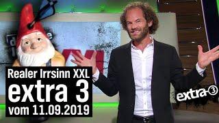 Extra 3 Spezial: Der reale Irrsinn XXL vom 11.09.2019