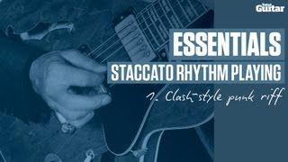 Essentials guitar lesson: Staccato rhythm playing - Clash style punk riff (TG235)