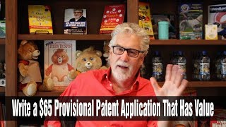 How to Write a $65 Provisional Patent Application That Has Value