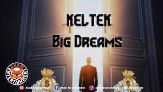 Keltek - Big Dreams - February 2020