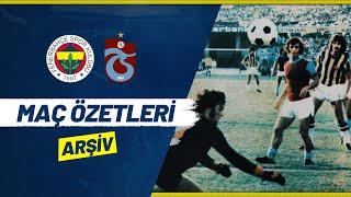 MAÇ ÖZETLERİ: Fenerbahçe - Trabzonspor (Arşiv)