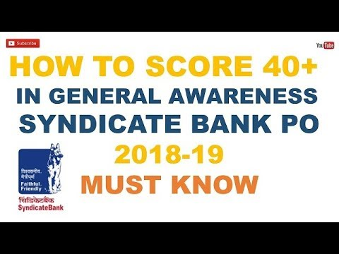 HOW TO SCORE 40+ IN GENERAL AWARENESS II SYNDICATE BANK PO 2018-19 II