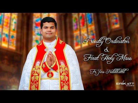 High Lights of Priestly ordination -  Rev Fr. Kuriakose (Jins) ,Nellikkattil