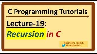 """C-Programming Tutorials : Lecture-19 - """"Recursion"""" in C"""