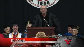 Actor Ed O'Neill's speech to the undergraduates at Youngstown State commencement on May 18, 2013