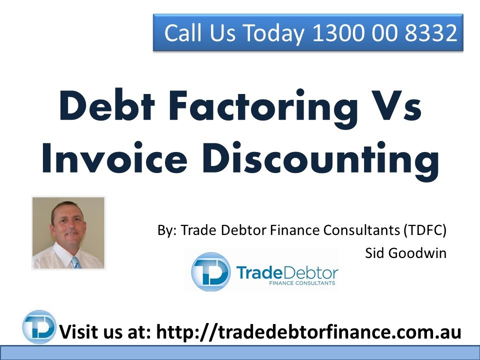 Debt Factoring Vs Invoice Discounting YouTube - Invoice discounting meaning