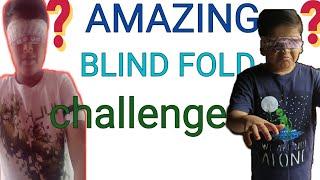 Amazing blind fold challenge😀😀😀😀