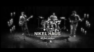 NIKEL HAUS - Mi Fiel Reflejo