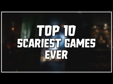 Top 10 Scariest Games in 2019 [OLD]