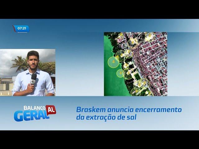 Braskem anuncia encerramento da extração de sal e fechamento de poços em Maceió