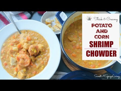 Potato And Corn Shrimp Chowder (EP# 36)