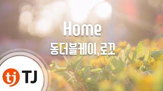 [TJ???] Home - ????,?? (Home - Double K,Loco) / TJ Karaoke