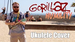GORILLAZ - HUMILITY  (AWESOME UKULELE COVER!)