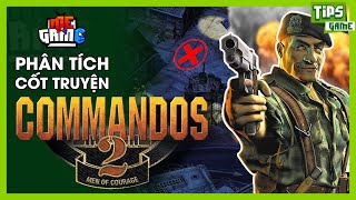COMMANDOS 2 - Game Tái Hiện Thế Chiến Thứ 2 | Phân Tích Cốt Truyện - meGAME