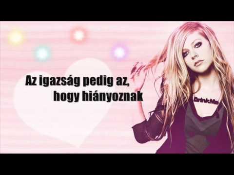 Avril Lavigne - Wish you were here (Bárcsak itt lennél) [magyar]