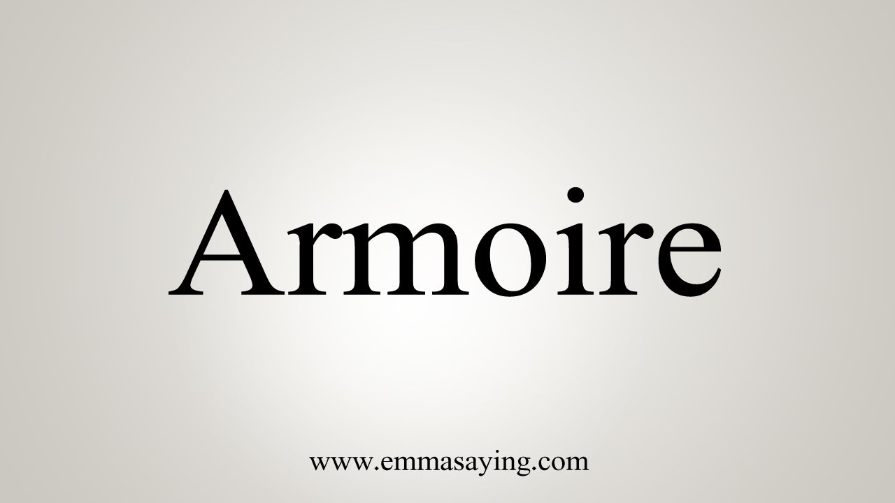 How To Say Armoire Youtube