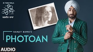Photoan: Ranjit Bawa | Ik Tare Wala | Audio Song | Beat Minister | Lovely Noor | New Punjabi Song