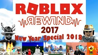 Youtube and Roblox Rewind 2017 | Happy New Year 2018 Special