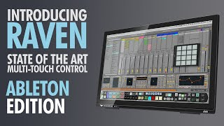 RAVEN - Multi-Touch Control Surface for ABLETON LIVE