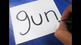 How to turn words GUN into a Cartoon ! Learn drawing art on paper for kids