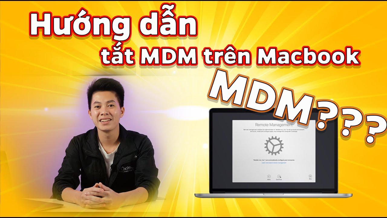 MDM là gì??? – Làm thế nào để tắt được MDM trên Macbook | Mẹo Vặt Macbook