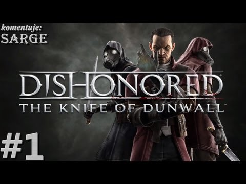 Zagrajmy w Dishonored: The Knife of Dunwall DLC odc. 1 - W skórze Dauda