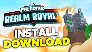 How to Download and Install Paladins Realm Royale!