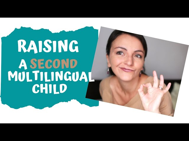 STAY MOTIVATED Raising Kids -  Raising a Second Multilingual Child Requires More Commitment